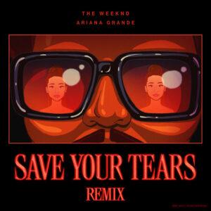 The Weeknd & Ariana Grande – Save Your Tears Remix Letra (Español e Inglés)
