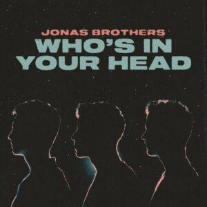 Jonas Brothers – Who's In Your Head Letra (Español e Inglés)